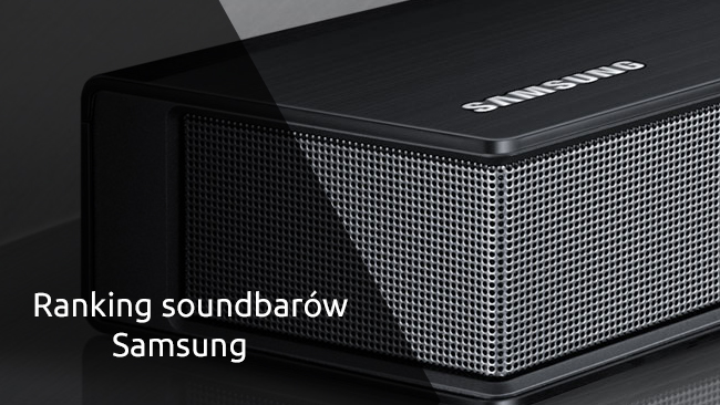 Ranking Soundbarów Samsung